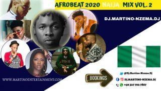 Afrobeat 2020 Naija Mix Vol. 2 - DJ.MARTINO-NZEMA.DJ