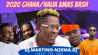 2020 Ghana/Naija Xmas Bash - DJ.MARTINO-NZEMA.DJ