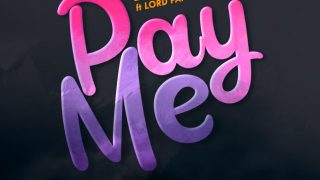 Fameye - PAY ME ft. Lord Paper (Prod. By Danny Beatz)