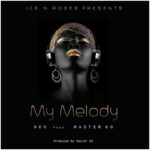 MUSIC MP3 - Nox - My Melody ft. Master KG