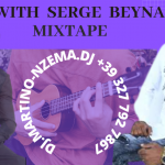 MIXTAPE -Party With Serge Beynaud Mixtape - DJ.MARTINO-NZEMA.DJ