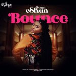 MUSIC MP3 - Queen eShun - Bounce (Prod. By King Odyssey)