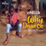 MSIC MP3 - Queen eShun - Why Divorce (Prod. By MOG)