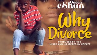 Queen eShun - Why Divorce (Prod. By MOG)