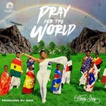 MUSIC MP3 - Wendy Shay - Pray for the World (Prod. By MOG Beatz)
