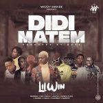 MUSIC MP3 - Lilwin - Didi Matem ft. Medikal x Kofi Mole x Joey-B x Fameye x Tulenkey x Kooko x Virus