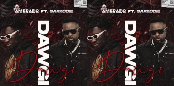 Amerado - Dawgi ft. Sarkodie (Prod. By Unas Beatz)