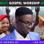 MIXTAPE - Nigeria Best Gospel Worship Mix Vol. 1 - DJ.MARTINO-NZEMA.DJ