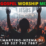 MIXTAPE - Ghana Gospel Worship Mix Vol. 1 - DJ.MARTINO-NZEMA.DJ.
