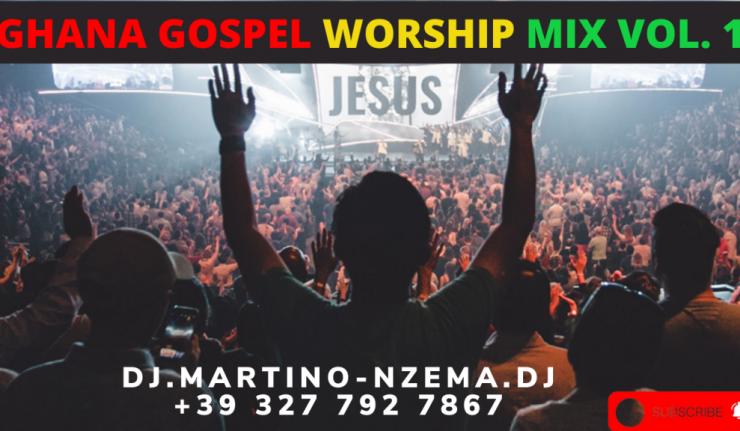 Ghana Gospel Worship Mix Vol. 1 - DJ.MARTINO-NZEMA.DJ.mp3