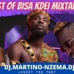 MIXTAPE - Best Of BISA KDEI Mixtape - DJ.MARTINO-NZEMA.DJ