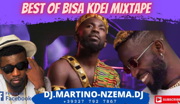 Best Of BISA KDEI Mixtape - DJ.MARTINO-NZEMA.DJ