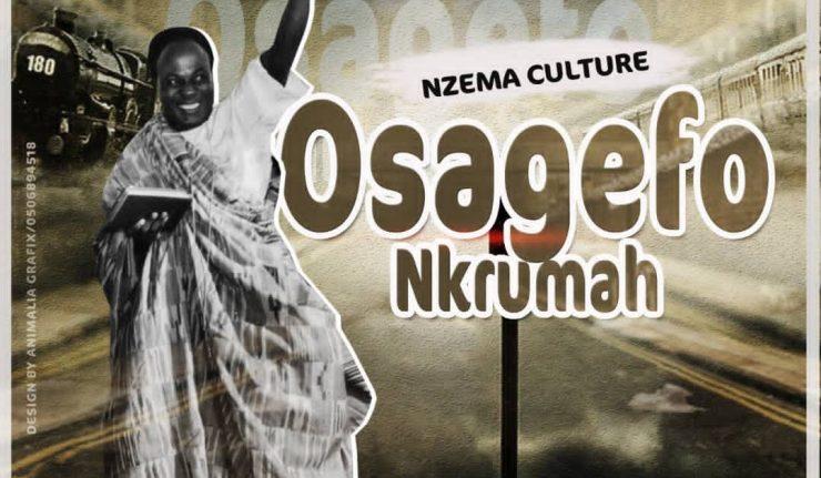 Nzema Culture - Osagyefo Nkrumah