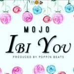 MUSIC MP3 - Mojo - Ibi You (Prod. By Poppin Beats)