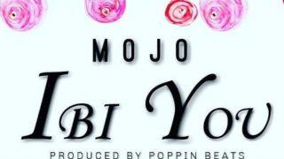 Mojo - Ibi You (Prod. By Poppin Beats)