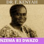 MUSIC MP3 - DR. F. Kenyah - Nzema B3 Dwazo