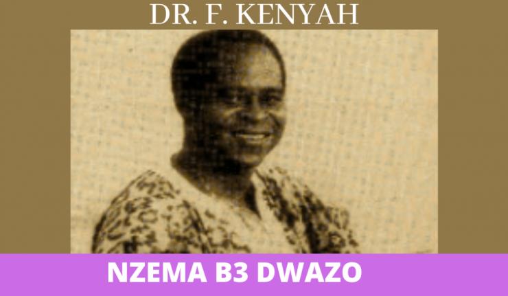 DR. F. Kenyah - Nzema B3 Dwazo