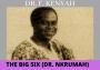 F. Kenyah -The big six (Dr. Kwame Nkrumah)