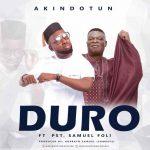 MUSIC MP3-  Akindotun ft Samuel Foli – Duro
