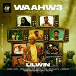 MUSIC MP3 - Lil Win - Waahw3 ft. Kweku Flick  x Strongman x Kofi Jamar x Ypee x King Paluta x Amerado x Oseikrom Sikanii x Lific x Nautyca (Prod.By Apya)