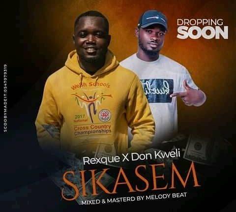 Rexque ft. Don Kweli - Sikasem ( Prod. By MellodyBeatz)